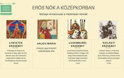 Erős nők a középkorban – Lokietek Erzsébet – 3. rész